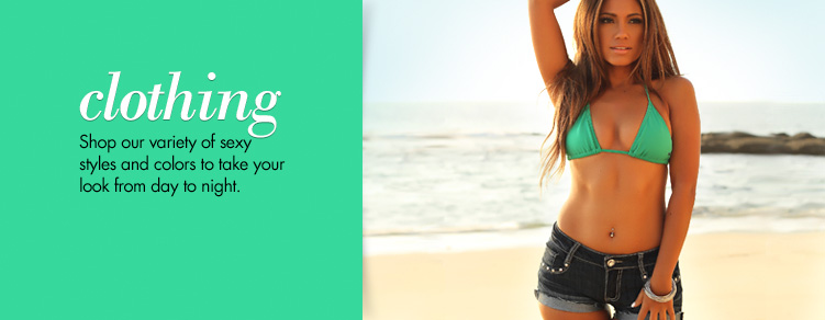 Clothing - Shop our variety of sexy styles and colors to take your look from day to night.